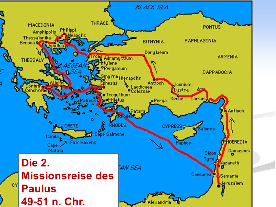 Die 2. Missionsreise des Paulus 49-51 n. Chr.