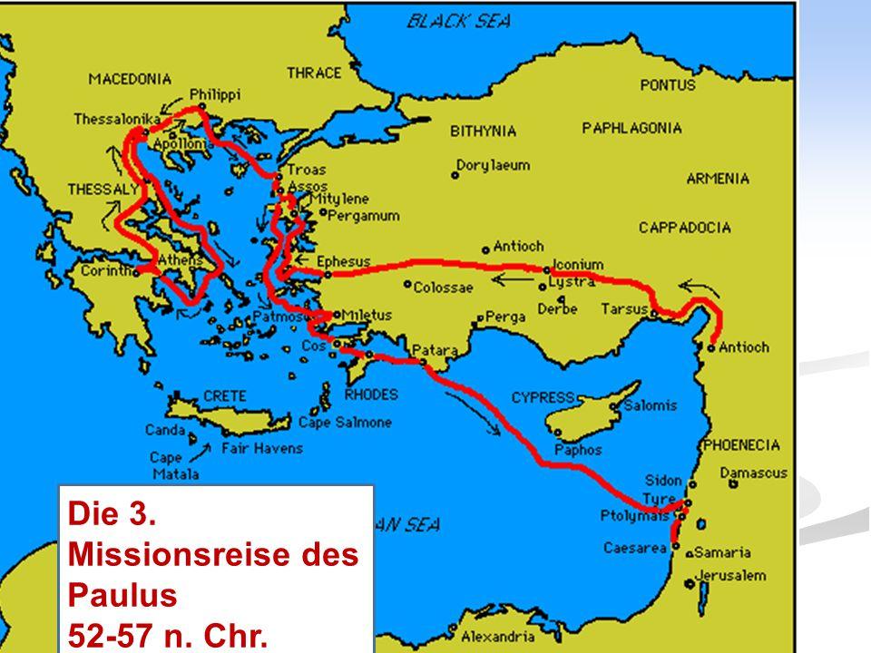 Die 3. Missionsreise des Paulus 52-57 n. Chr.