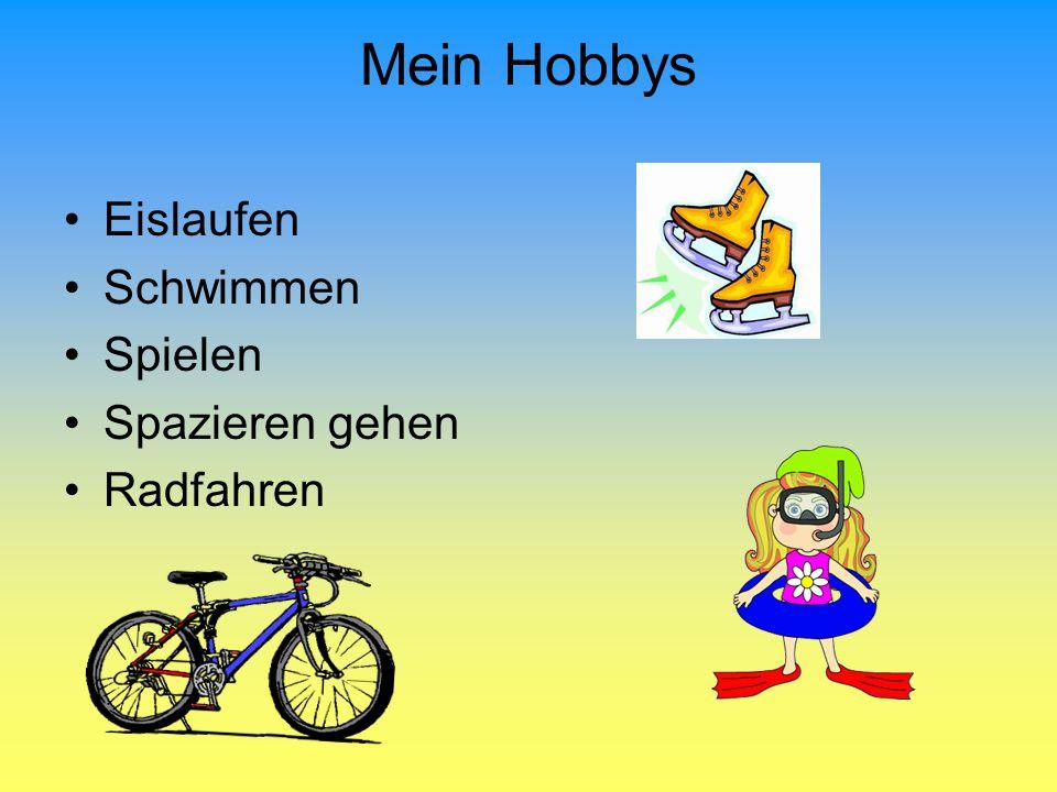 Mein Hobbys Eislaufen Schwimmen Spielen Spazieren gehen Radfahren