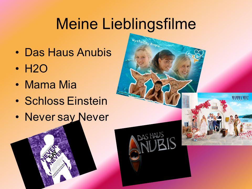 Meine Lieblingsfilme Das Haus Anubis H2O Mama Mia Schloss Einstein Never say Never