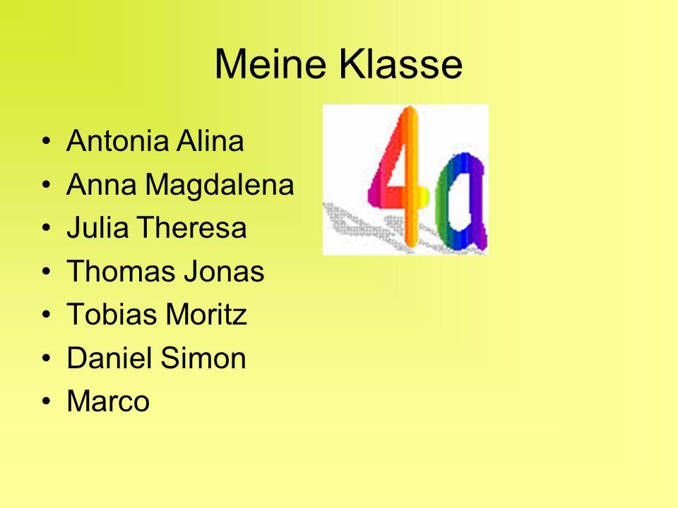Meine Klasse Antonia Alina Anna Magdalena Julia Theresa Thomas Jonas Tobias Moritz Daniel Simon Marco