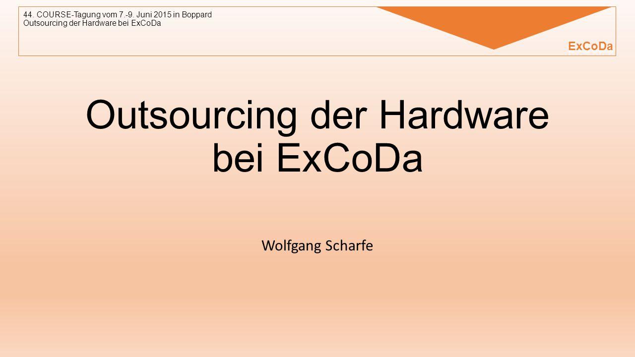 Wolfgang Scharfe Outsourcing der Hardware bei ExCoDa 44.