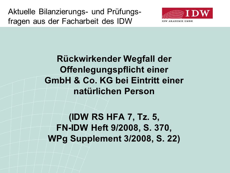 2 Rückwirkender Wegfall der Offen- legungspflicht bei GmbH & Co.