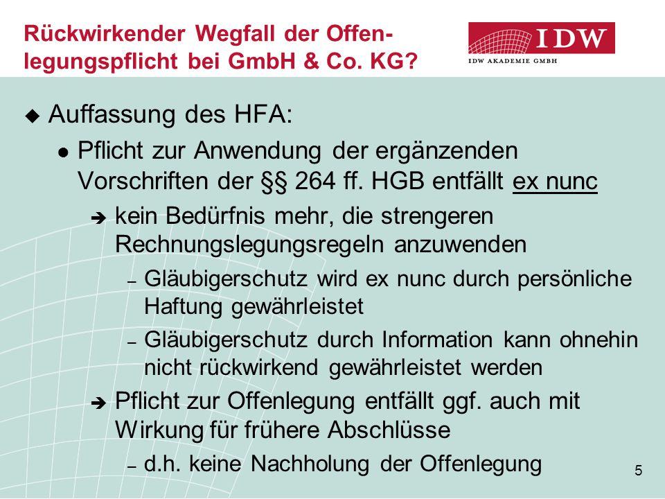 6 Rückwirkender Wegfall der Offen- legungspflicht bei GmbH & Co.