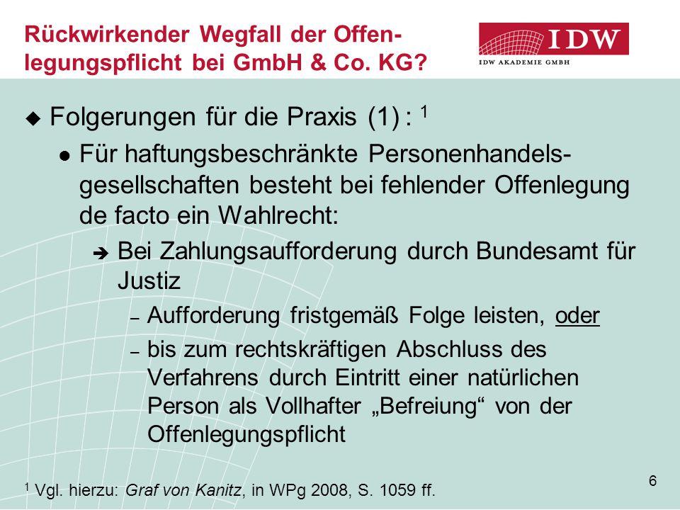 7 Rückwirkender Wegfall der Offen- legungspflicht bei GmbH & Co.