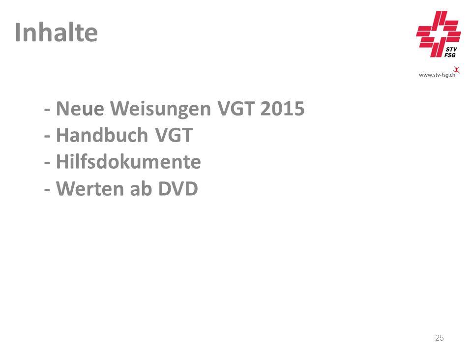 - Neue Weisungen VGT 2015 - Handbuch VGT - Hilfsdokumente - Werten ab DVD 25 Inhalte