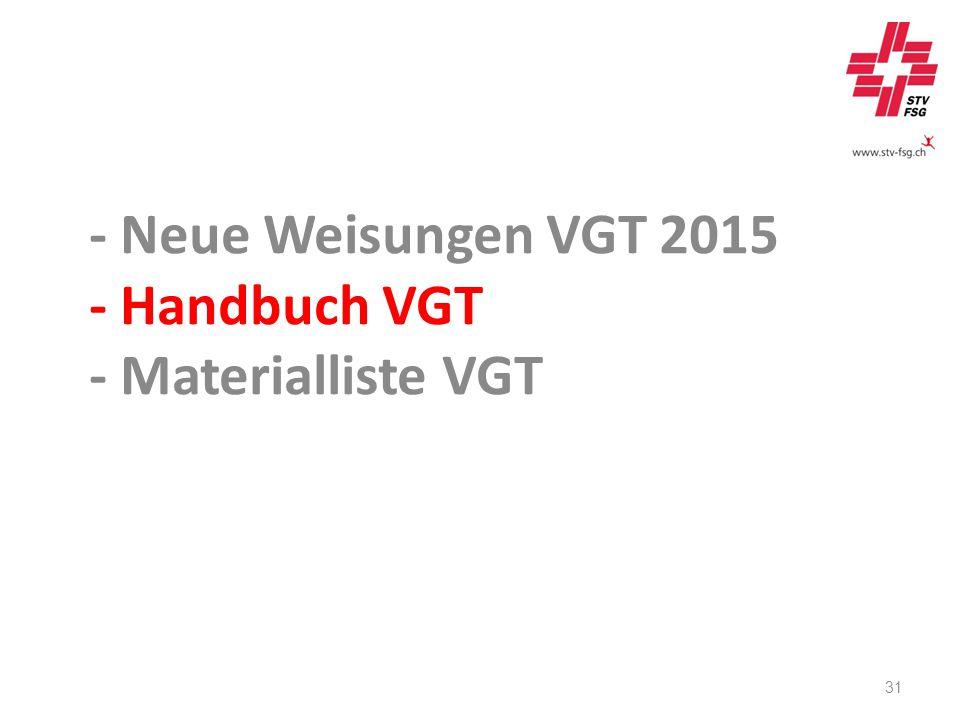 - Neue Weisungen VGT 2015 - Handbuch VGT - Materialliste VGT 31