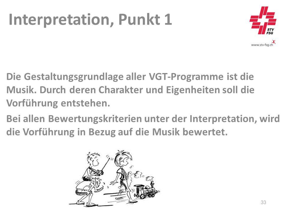 Interpretation, Punkt 1 33 Die Gestaltungsgrundlage aller VGT-Programme ist die Musik.