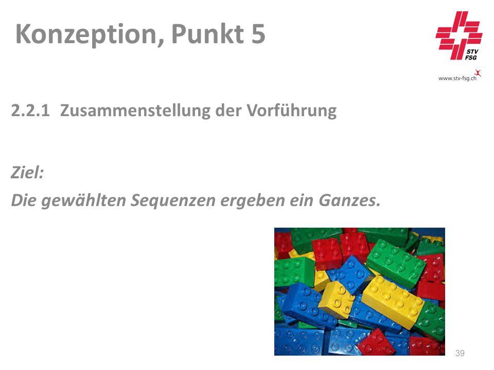 Konzeption, Punkt 5 39 2.2.1Zusammenstellung der Vorführung Ziel: Die gewählten Sequenzen ergeben ein Ganzes.