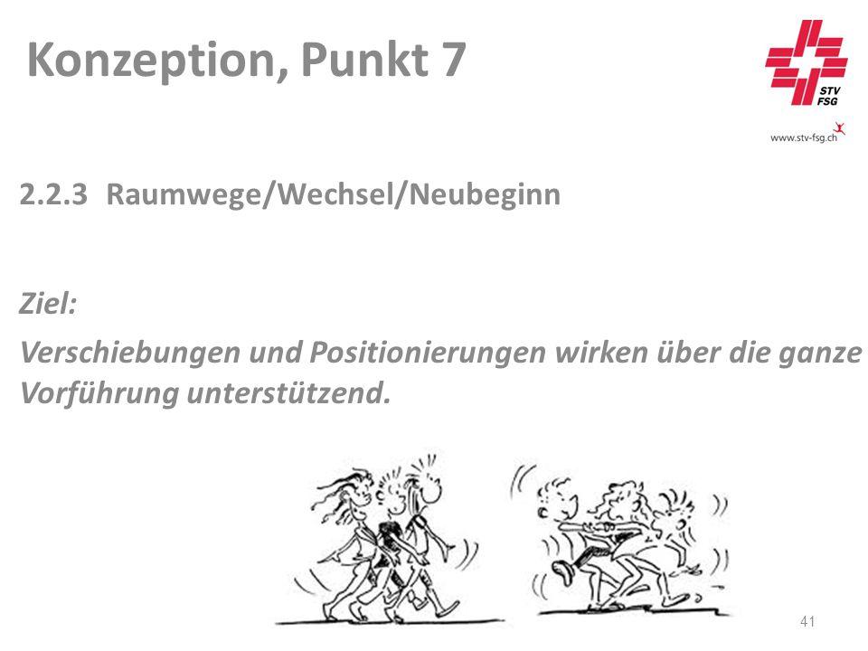 Konzeption, Punkt 7 41 2.2.3Raumwege/Wechsel/Neubeginn Ziel: Verschiebungen und Positionierungen wirken über die ganze Vorführung unterstützend.