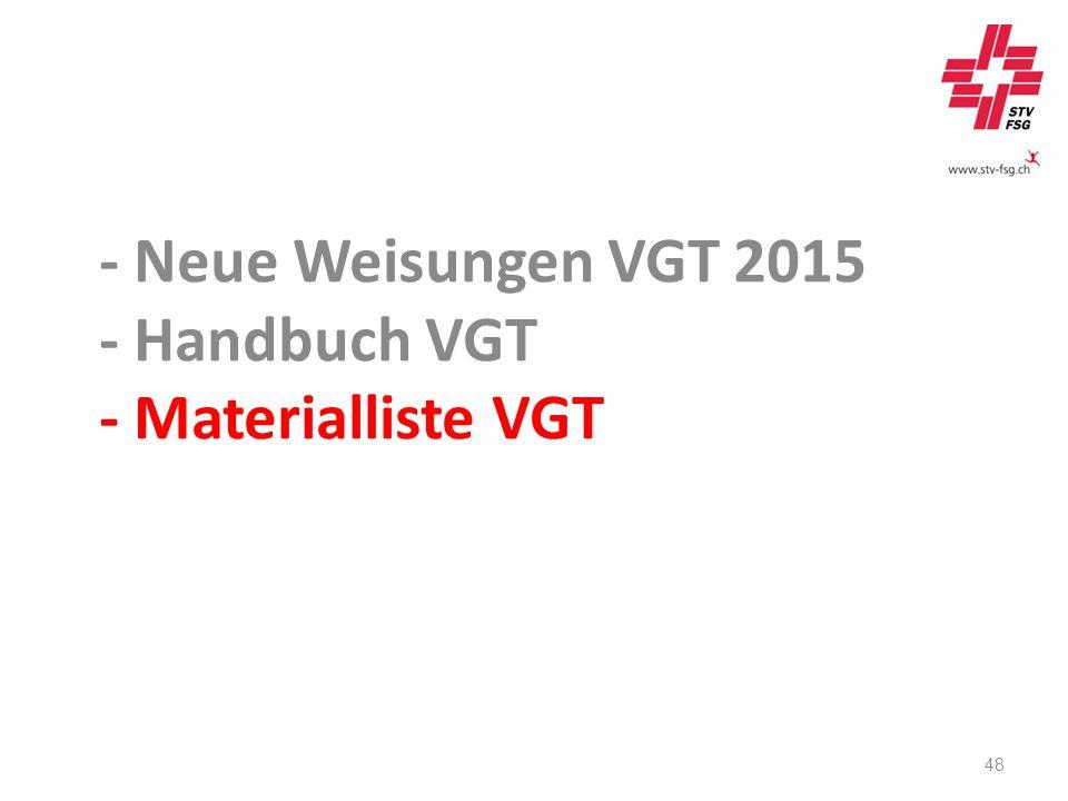 - Neue Weisungen VGT 2015 - Handbuch VGT - Materialliste VGT 48