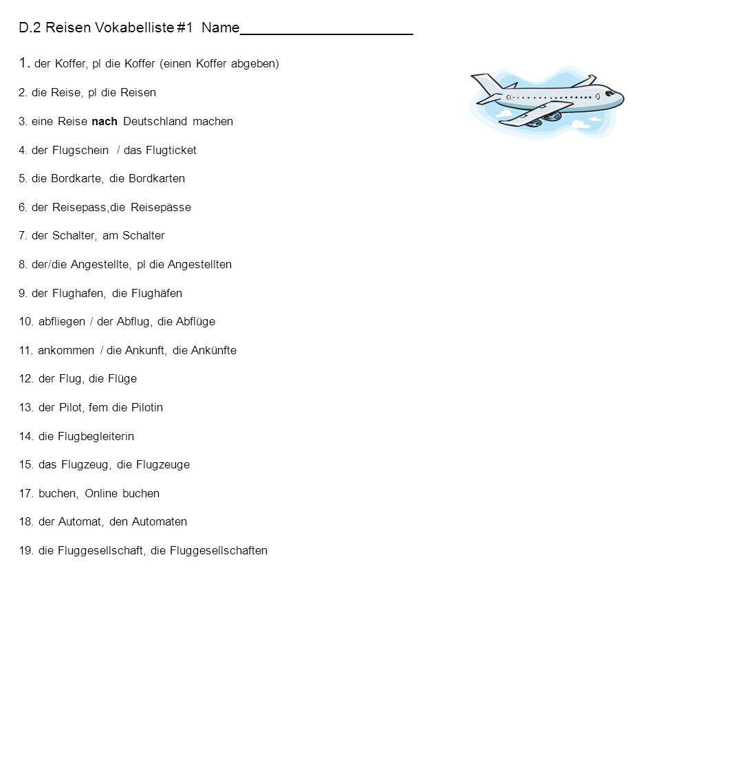 D.2 Reisen Vokabelliste #1 Name_____________________ 1.