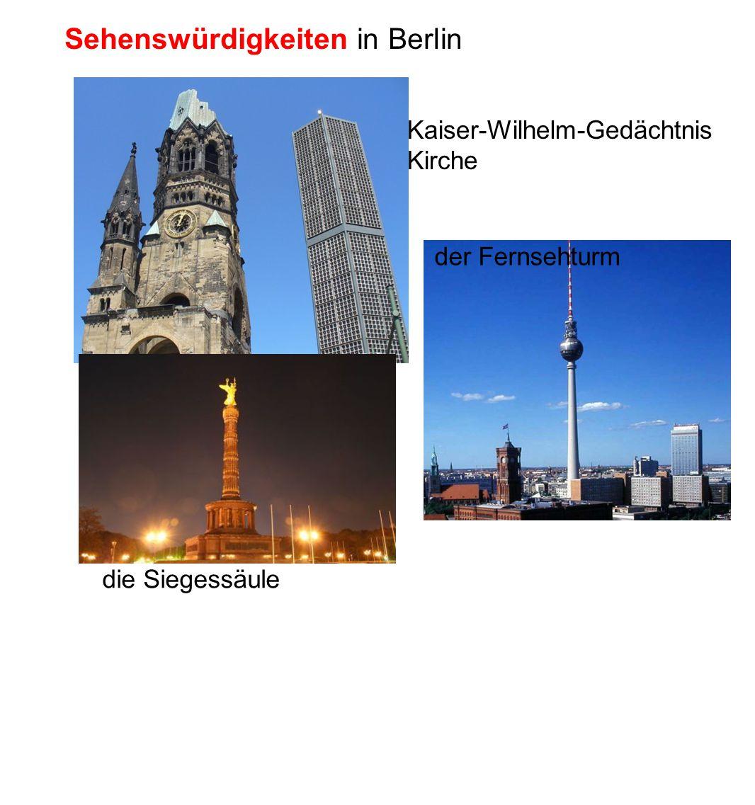 Sehenswürdigkeiten in Berlin Kaiser-Wilhelm-Gedächtnis Kirche die Siegessäule der Fernsehturm