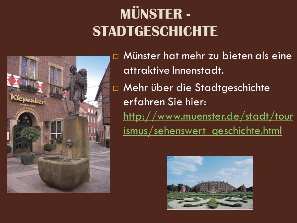 MÜNSTER - STADTGESCHICHTE  Münster hat mehr zu bieten als eine attraktive Innenstadt.  Mehr über die Stadtgeschichte erfahren Sie hier: http://www.m