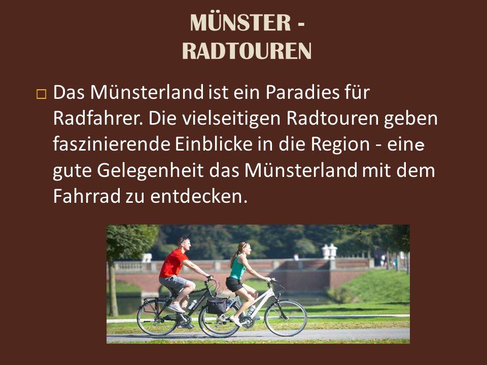 MÜNSTER - RADTOUREN  Das Münsterland ist ein Paradies für Radfahrer. Die vielseitigen Radtouren geben faszinierende Einblicke in die Region - eine gu