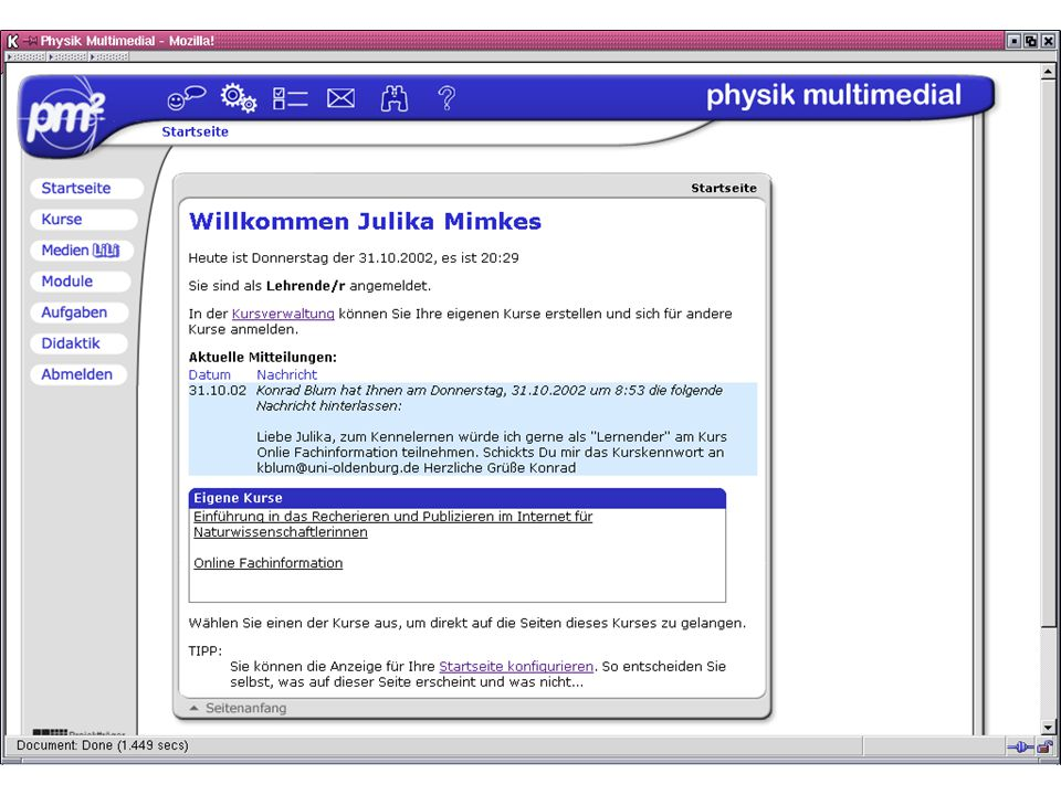 Plattform gh physik multimedial Julika Mimkes mimkes@uni-oldenburg.de Physikalisches Kolloquium, 4.11.2002 www.physik-multimedial.de