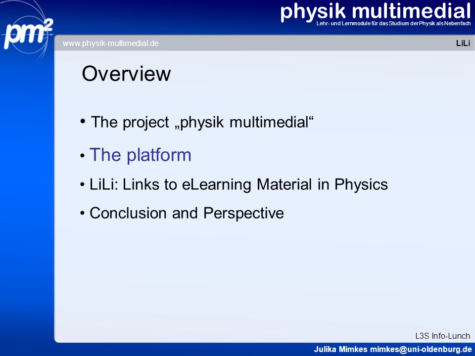 physik multimedial Lehr- und Lernmodule für das Studium der Physik als Nebenfach Further offers of pm² (planned) 1.
