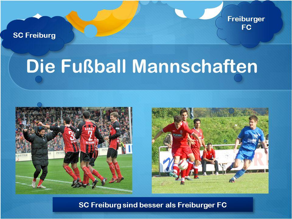 Die Fußball Mannschaften Freiburger FC SC Freiburg SC Freiburg sind besser als Freiburger FC