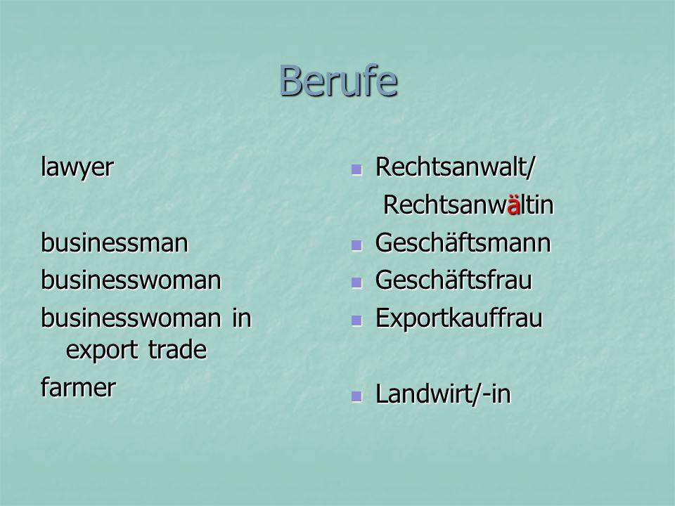 Berufe lawyerbusinessmanbusinesswoman businesswoman in export trade farmer Rechtsanwalt/ Rechtsanwalt/ Rechtsanwältin Rechtsanwältin Geschäftsmann Ges