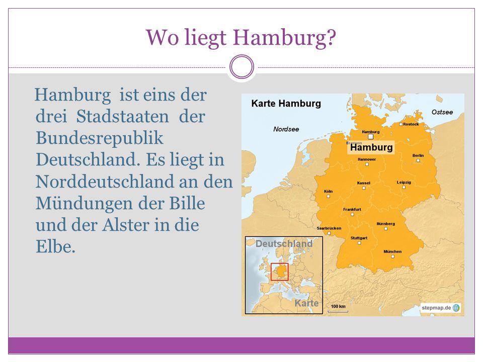 Wo liegt Hamburg? Hamburg ist eins der drei Stadstaaten der Bundesrepublik Deutschland. Es liegt in Norddeutschland an den Mündungen der Bille und der