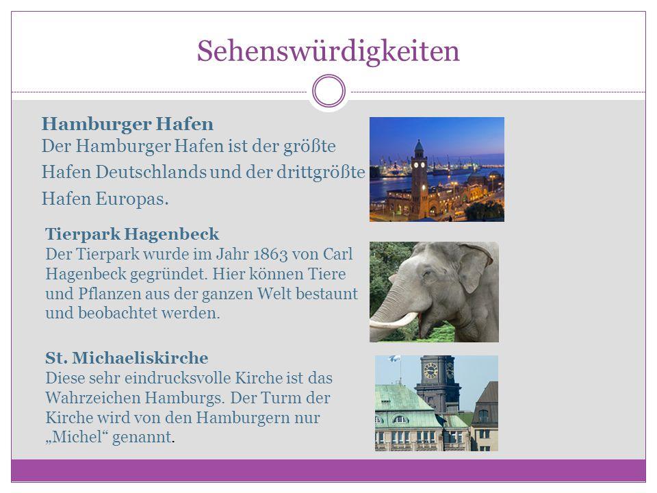 Sehenswürdigkeiten Hamburger Hafen Der Hamburger Hafen ist der größte Hafen Deutschlands und der drittgrößte Hafen Europas. Tierpark Hagenbeck Der Tie