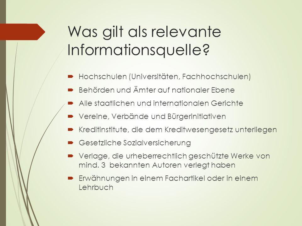 Was gilt als relevante Informationsquelle.