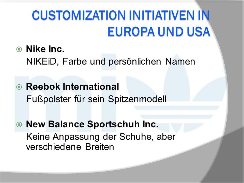 CUSTOMIZATION INITIATIVEN IN EUROPA UND USA  Nike Inc. NIKEiD, Farbe und persönlichen Namen  Reebok International Fußpolster für sein Spitzenmodell