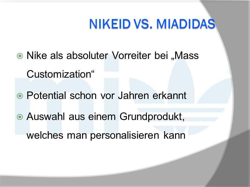 """ Nike als absoluter Vorreiter bei """"Mass Customization""""  Potential schon vor Jahren erkannt  Auswahl aus einem Grundprodukt, welches man personalisi"""