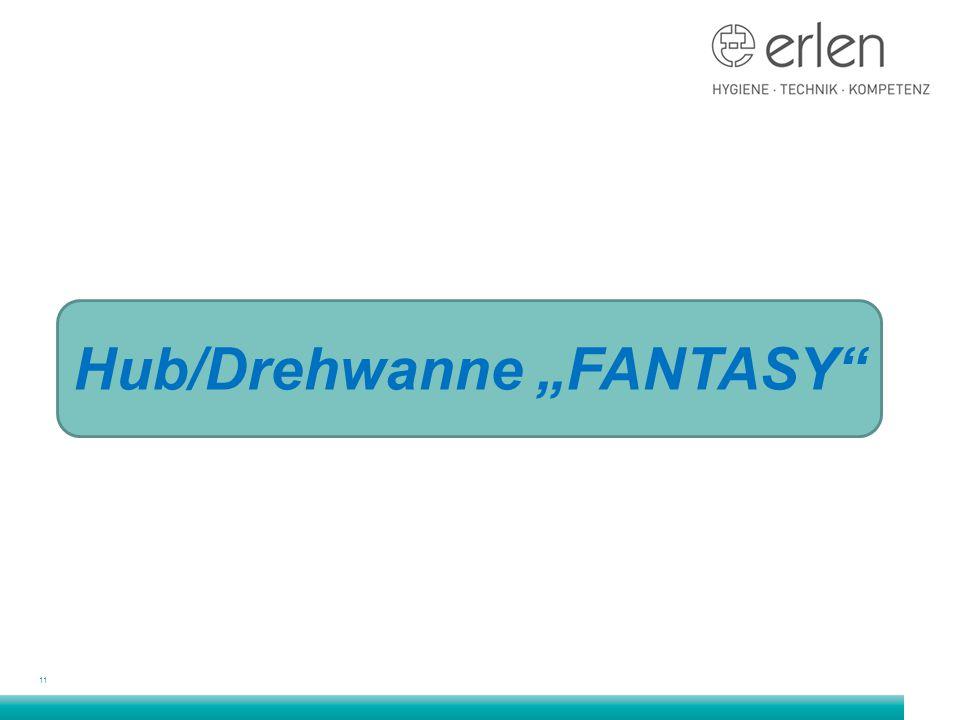"""11 Hub/Drehwanne """"FANTASY"""