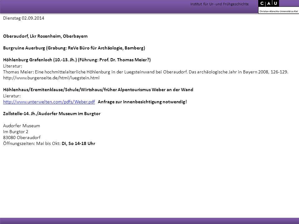 Institut für Ur- und Frühgeschichte Dienstag 02.09.2014 Oberaudorf, Lkr Rosenheim, Oberbayern Burgruine Auerburg (Grabung: ReVe Büro für Archäologie,