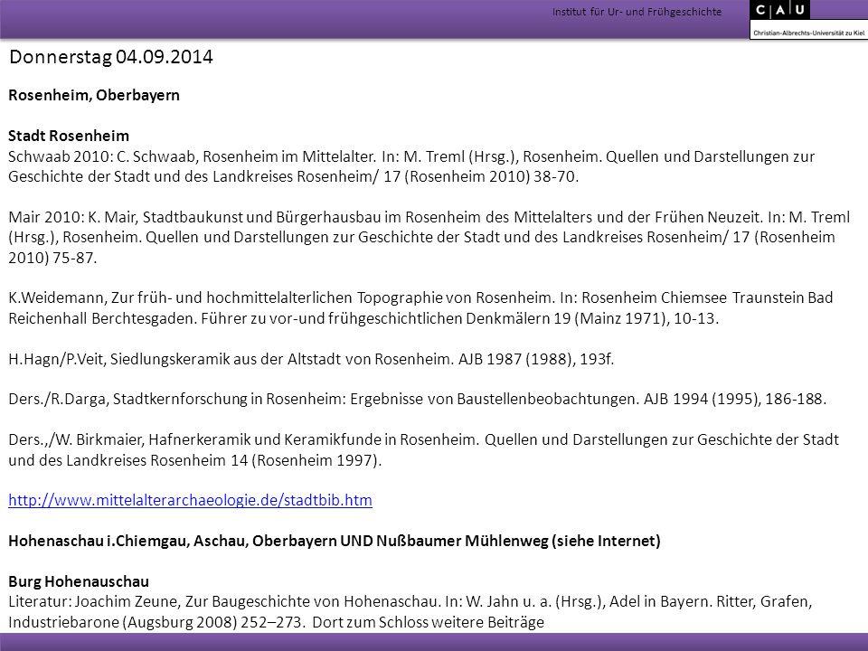 Institut für Ur- und Frühgeschichte Donnerstag 04.09.2014 Rosenheim, Oberbayern Stadt Rosenheim Schwaab 2010: C. Schwaab, Rosenheim im Mittelalter. In