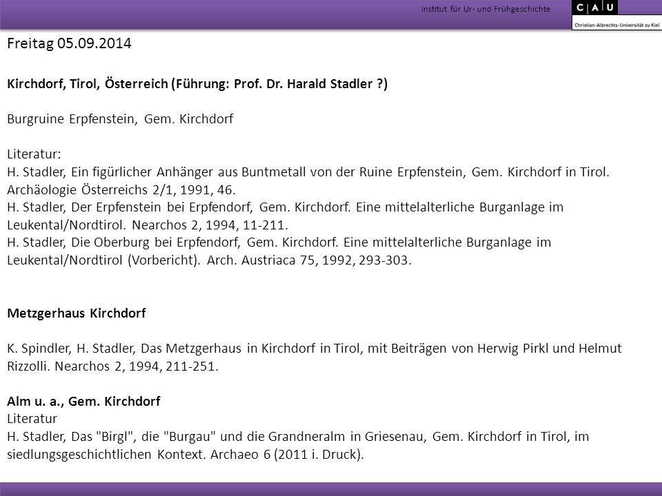 Institut für Ur- und Frühgeschichte Freitag 05.09.2014 Kirchdorf, Tirol, Österreich (Führung: Prof. Dr. Harald Stadler ?) Burgruine Erpfenstein, Gem.