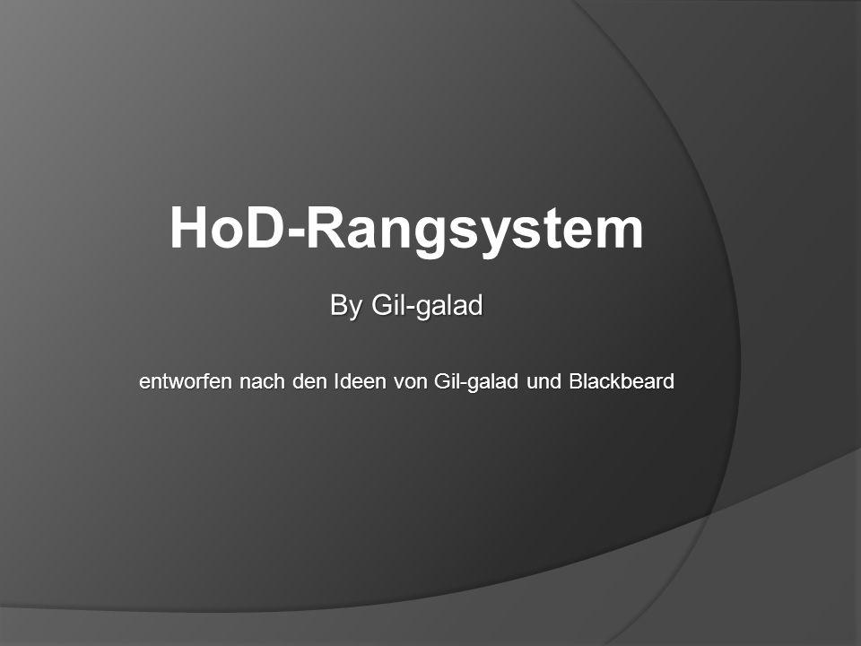 By Gil-galad entworfen nach den Ideen von Gil-galad und Blackbeard HoD-Rangsystem By Gil-galad entworfen nach den Ideen von Gil-galad und Blackbeard