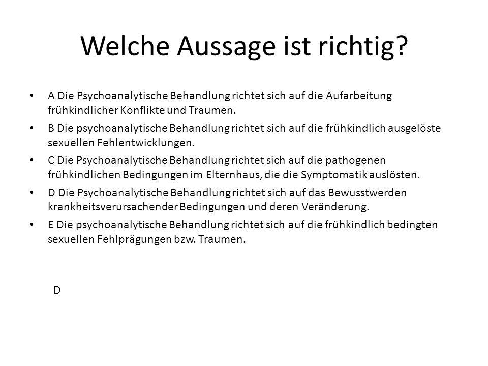 Welche unterschiedlichen Psychologien (Konzepte) bestimmen die psychoanalytischen Konzepte Schreiben Sie diese auf: Triebpsychologie (FREUD) Ich-Psychologie Selbstpsychologie Objekt-Beziehungstheorie