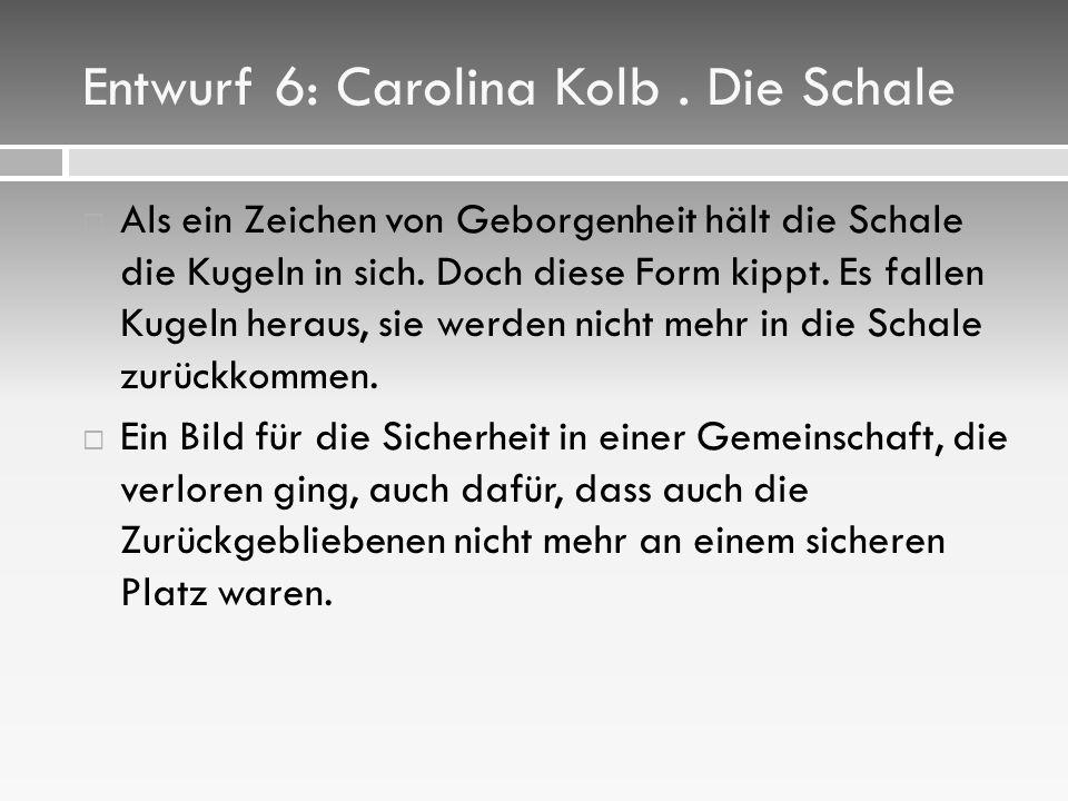 Entwurf 6: Carolina Kolb.