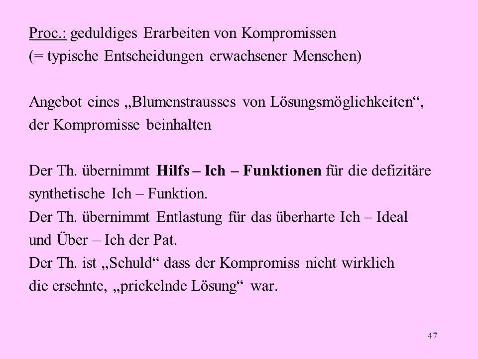 """47 Proc.: geduldiges Erarbeiten von Kompromissen (= typische Entscheidungen erwachsener Menschen) Angebot eines """"Blumenstrausses von Lösungsmöglichkei"""