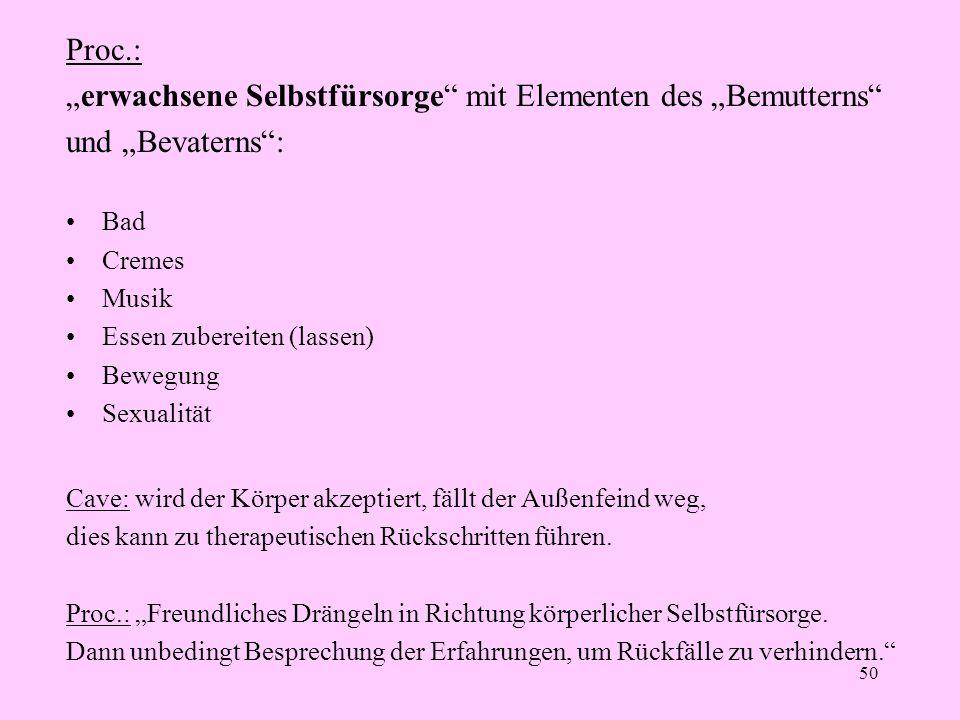 """50 Proc.: """"erwachsene Selbstfürsorge"""" mit Elementen des """"Bemutterns"""" und """"Bevaterns"""": Bad Cremes Musik Essen zubereiten (lassen) Bewegung Sexualität C"""