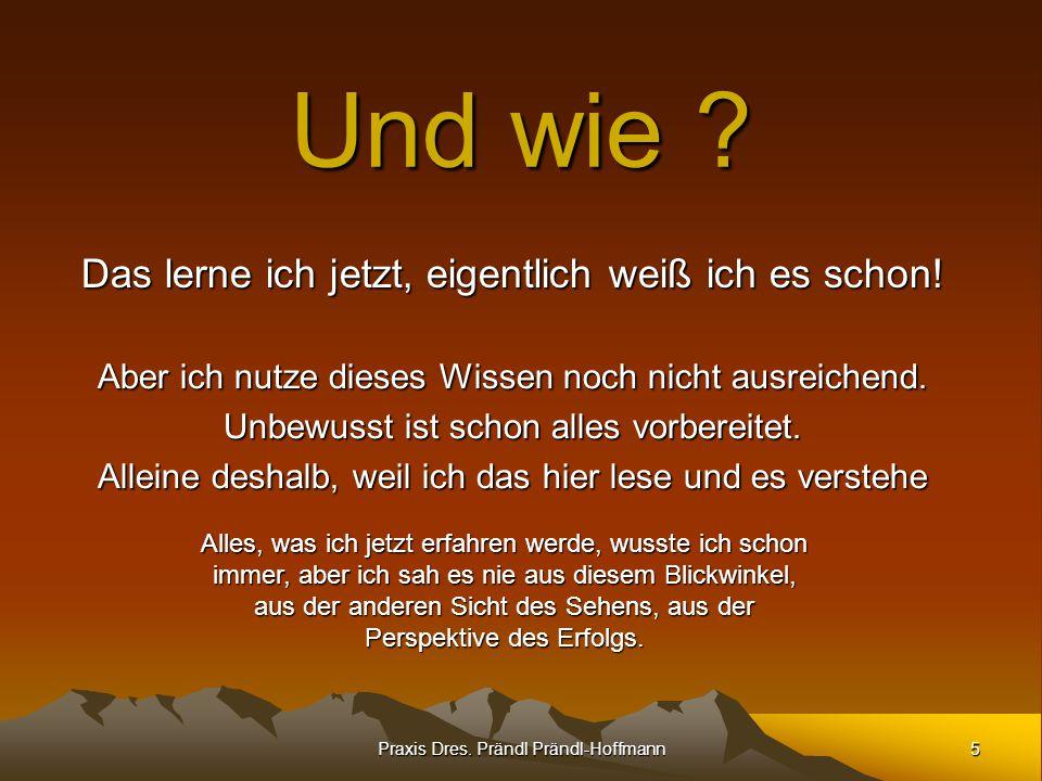 5 Praxis Dres.Prändl Prändl-Hoffmann Das lerne ich jetzt, eigentlich weiß ich es schon.