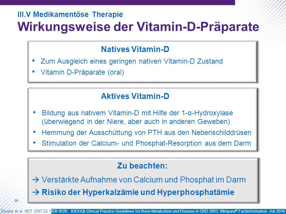26 Zum Ausgleich eines geringen nativen Vitamin-D Zustand Vitamin D-Präparate (oral) Aktives Vitamin-D Bildung aus nativem Vitamin-D mit Hilfe der 1-α