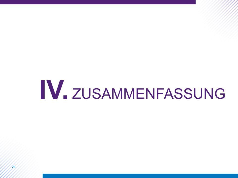 29 IV. ZUSAMMENFASSUNG