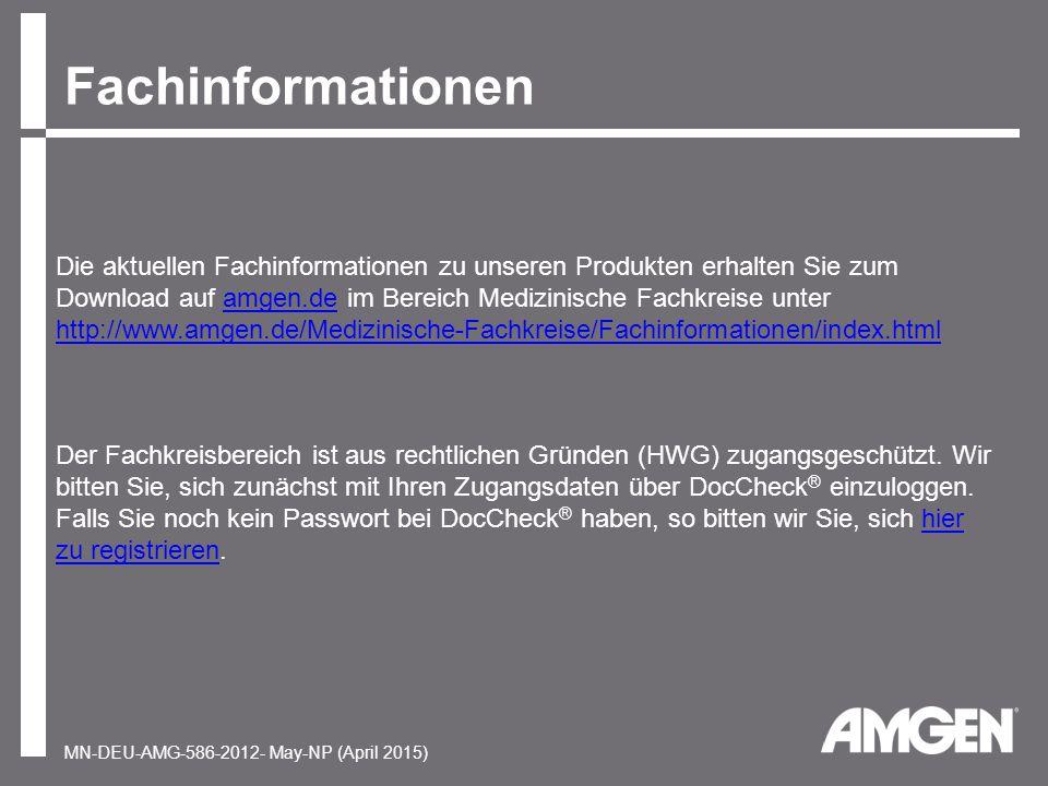 Fachinformationen Die aktuellen Fachinformationen zu unseren Produkten erhalten Sie zum Download auf amgen.de im Bereich Medizinische Fachkreise unter http://www.amgen.de/Medizinische-Fachkreise/Fachinformationen/index.htmlamgen.de http://www.amgen.de/Medizinische-Fachkreise/Fachinformationen/index.html Der Fachkreisbereich ist aus rechtlichen Gründen (HWG) zugangsgeschützt.