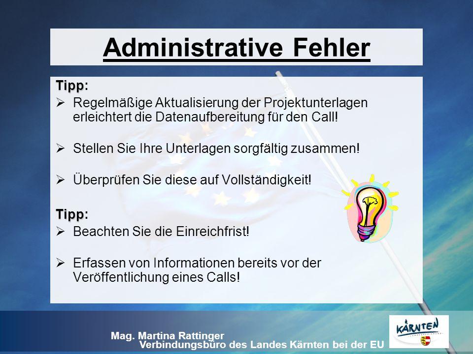 Verbindungsbüro des Landes Kärnten bei der EU Mag. Martina Rattinger Tipp Tipp:  Regelmäßige Aktualisierung der Projektunterlagen erleichtert die Dat