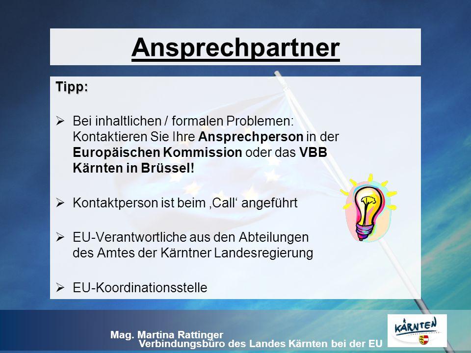 Verbindungsbüro des Landes Kärnten bei der EU Mag. Martina Rattinger Tipp:  Bei inhaltlichen / formalen Problemen: Kontaktieren Sie Ihre Ansprechpers