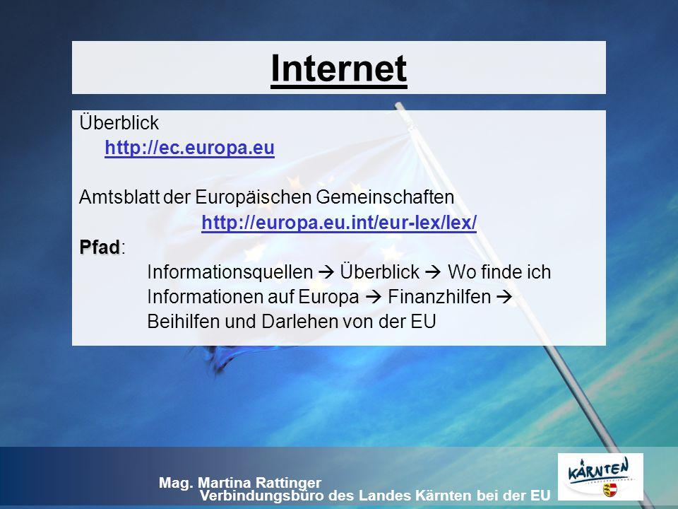 Verbindungsbüro des Landes Kärnten bei der EU Mag. Martina Rattinger Internet Überblick http://ec.europa.eu Amtsblatt der Europäischen Gemeinschaften