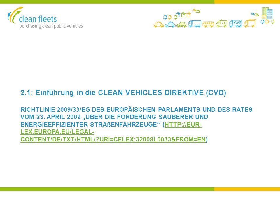 EINFÜHRUNG Hauptziele der Direktive:  Den Markt für saubere und energie-effizienzte Fahrzeuge zu stimulieren  Um durch Nachfrage den Markt zu gestelten.