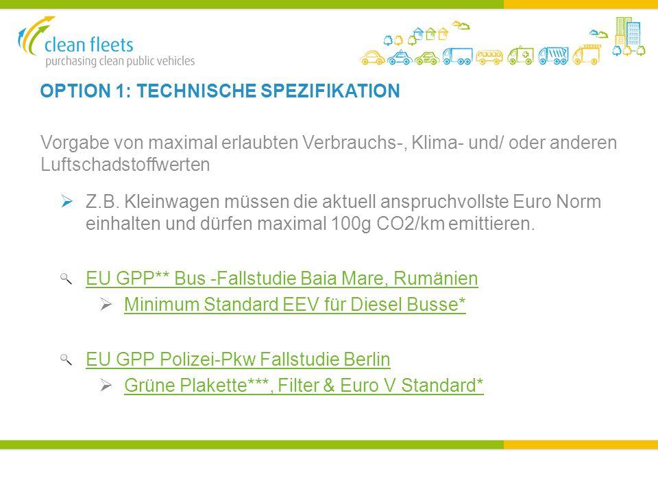 OPTION 1: TECHNISCHE SPEZIFIKATION Vorgabe von maximal erlaubten Verbrauchs-, Klima- und/ oder anderen Luftschadstoffwerten  Z.B.