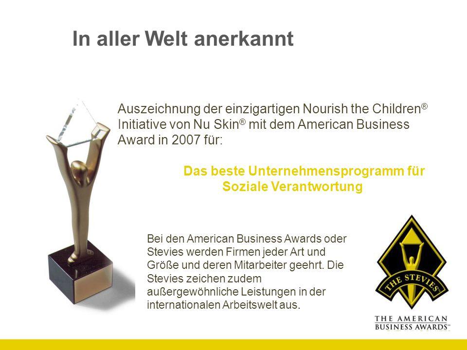 In aller Welt anerkannt Auszeichnung der einzigartigen Nourish the Children ® Initiative von Nu Skin ® mit dem American Business Award in 2007 für: Da