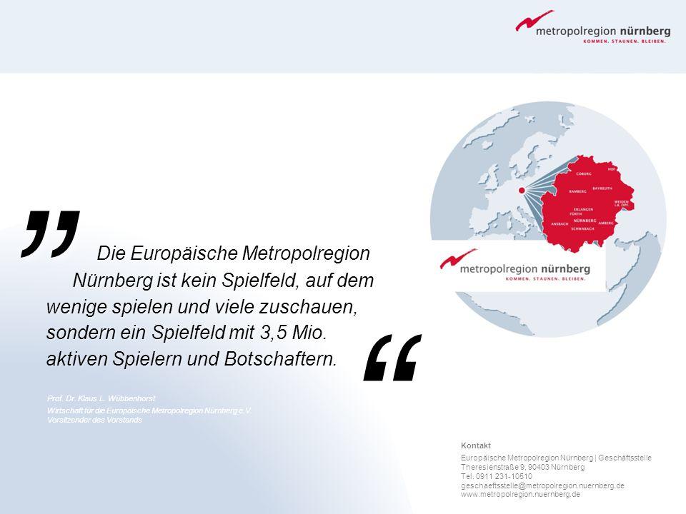 Die Europäische Metropolregion Nürnberg ist kein Spielfeld, auf dem wenige spielen und viele zuschauen, sondern ein Spielfeld mit 3,5 Mio. aktiven Spi