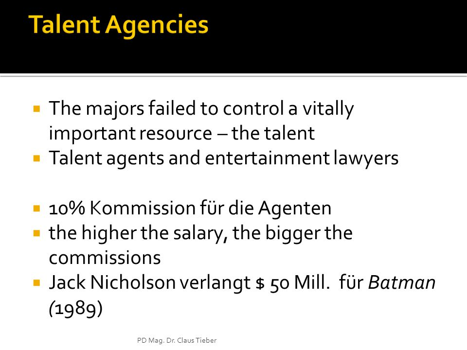  The majors failed to control a vitally important resource – the talent  Talent agents and entertainment lawyers  10% Kommission für die Agenten 