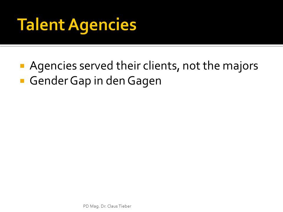  Agencies served their clients, not the majors  Gender Gap in den Gagen PD Mag. Dr. Claus Tieber